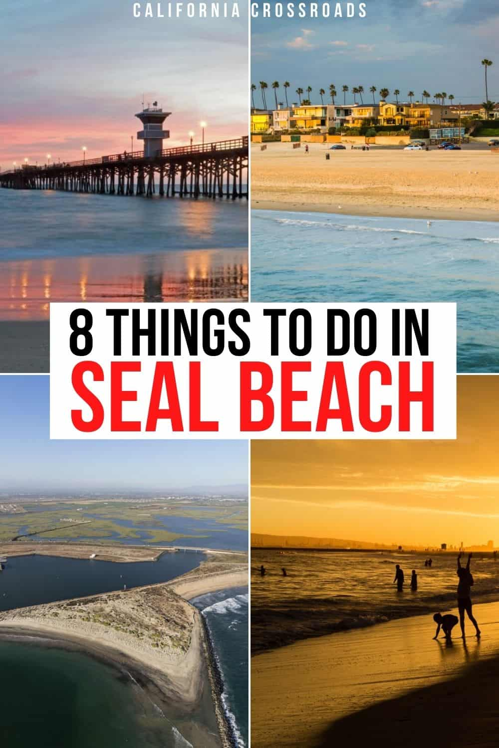 """Text that reads """"8 things to do in Seal Beach"""" with 4 photos. One shows the pier at sunset, one shows the beach from the pier, one shows a drone aerial view of Seal Beach, one is people playing in the sand at sunset."""